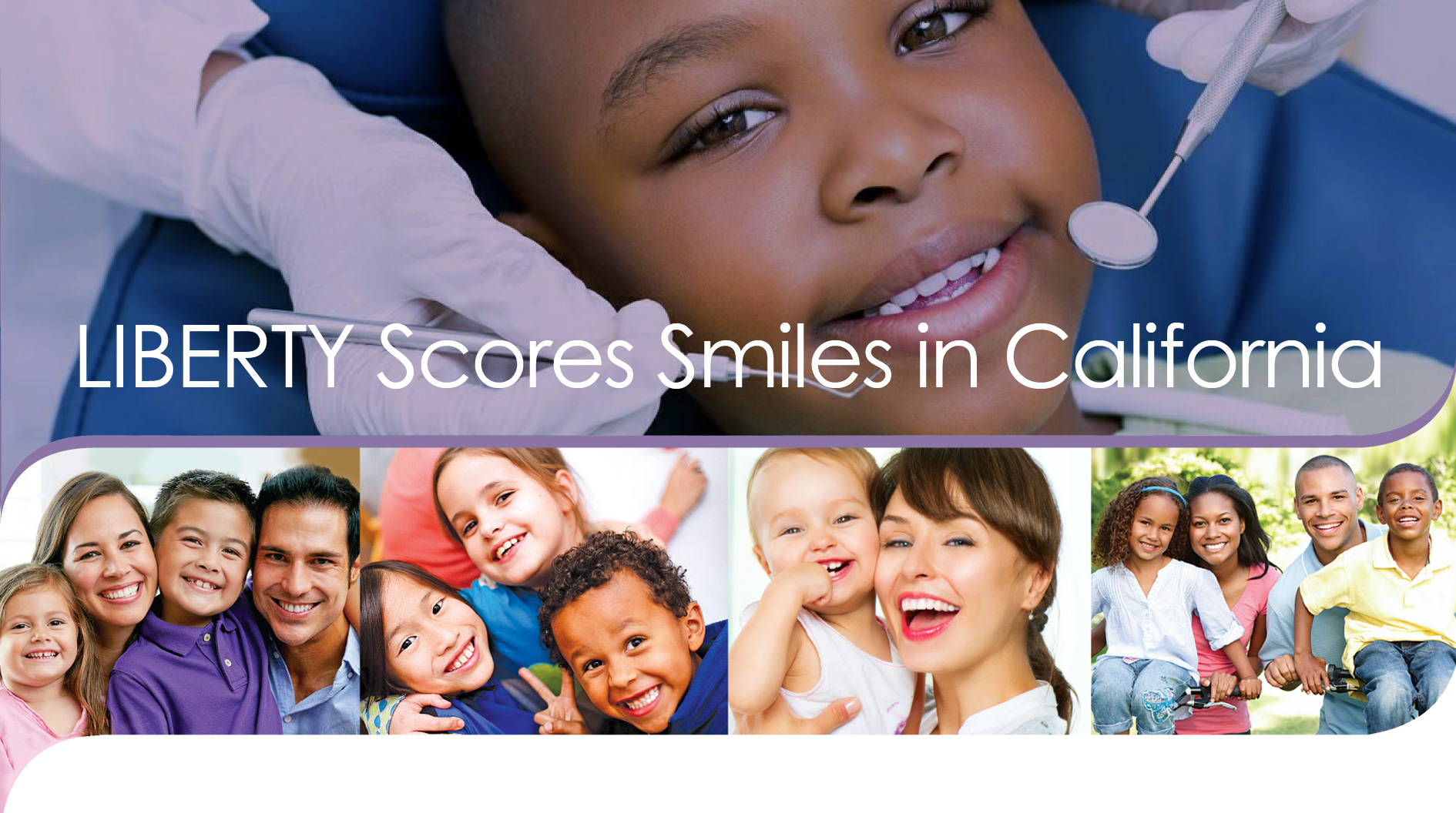 LIBERTY Scores smiles in CA